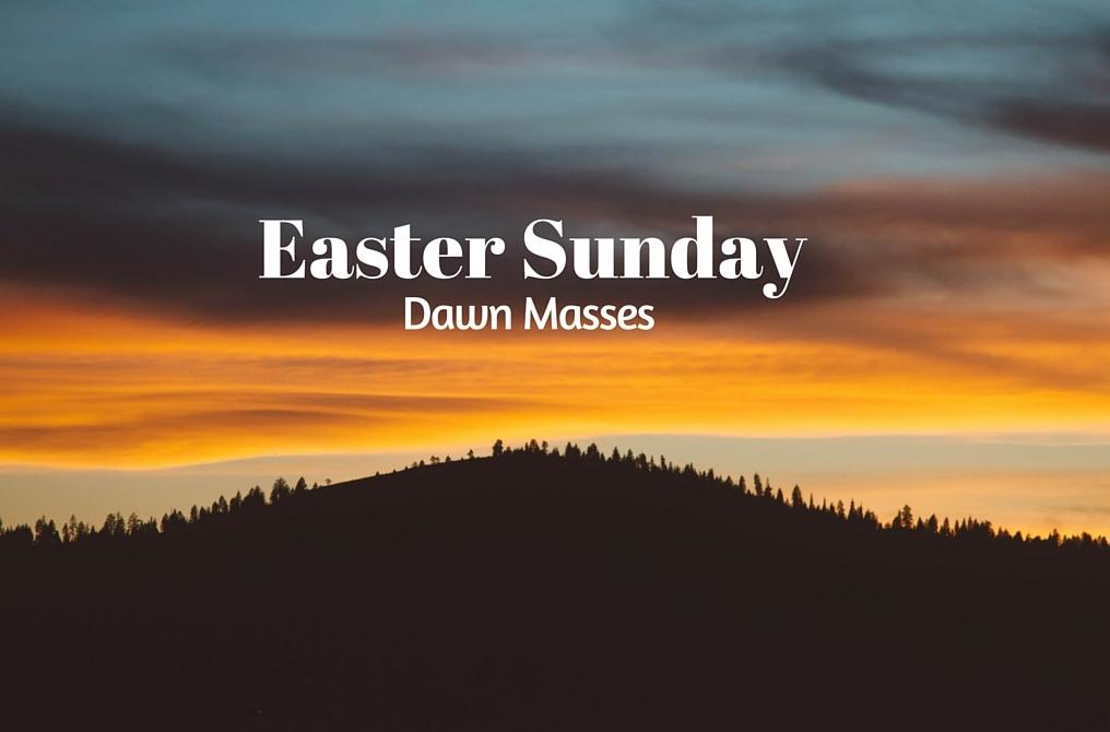 Easter Sunday Dawn Masses