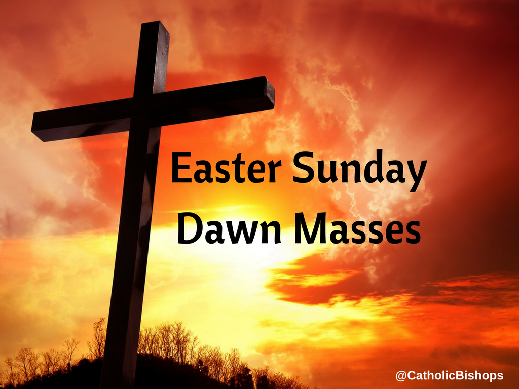 Easter Sunday Dawn Masses for 2017 | Irish Catholic ...