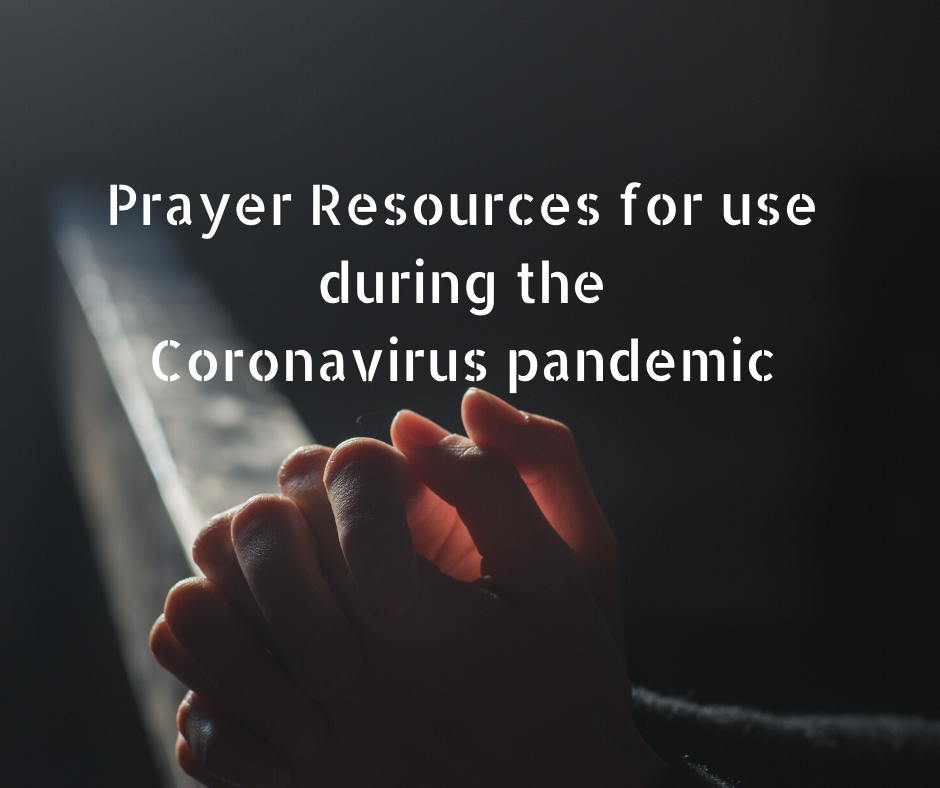 Prayer Resources For Use During The Coronavirus Pandemic